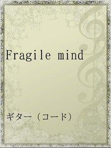 Fragile mind