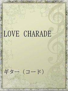 LOVE CHARADE
