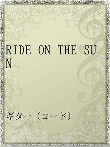 RIDE ON THE SUN