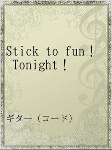Stick to fun! Tonight!