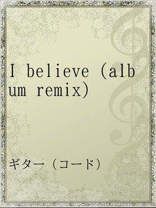 I believe (album remix)