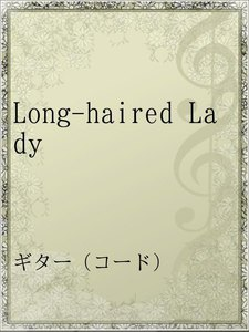 Long-haired Lady