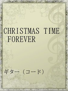 CHRISTMAS TIME FOREVER