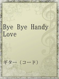 Bye Bye Handy Love