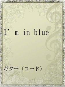 I'm in blue