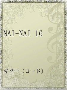 NAI-NAI 16