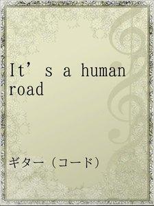 It's a human road