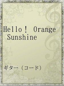 Hello! Orange Sunshine
