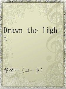 Drawn the light