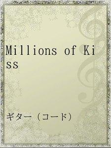 Millions of Kiss