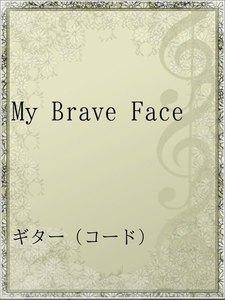 My Brave Face
