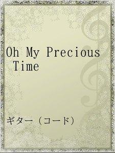 Oh My Precious Time