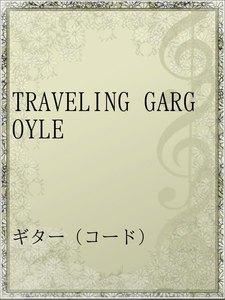 TRAVELING GARGOYLE