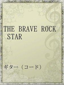 THE BRAVE ROCK STAR