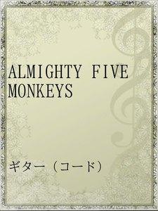 ALMIGHTY FIVE MONKEYS
