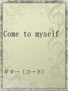 Come to myself
