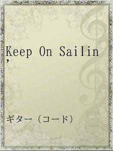 Keep On Sailin'
