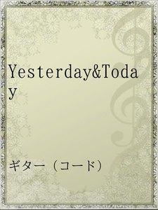 Yesterday&Today