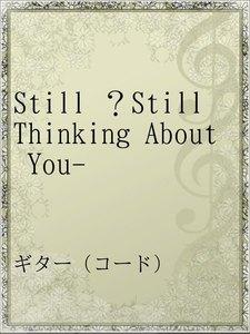 Still ?Still Thinking About You-