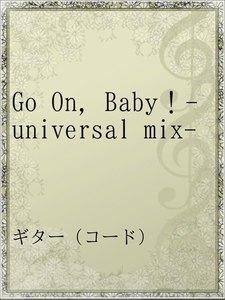 Go On,Baby!-universal mix-