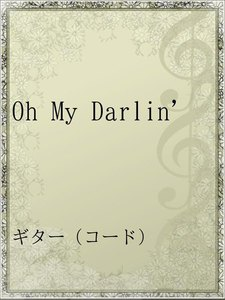 Oh My Darlin'