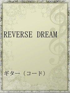 REVERSE DREAM