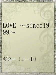 LOVE ~since1999~