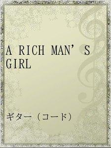 A RICH MAN'S GIRL