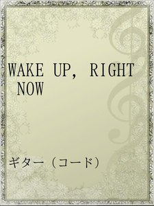 WAKE UP,RIGHT NOW