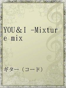 YOU&I -Mixture mix