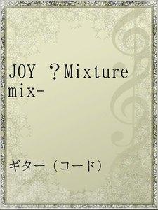JOY ?Mixture mix-