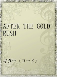 AFTER THE GOLDRUSH