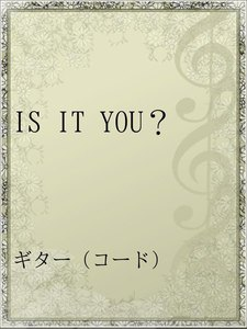 IS IT YOU?