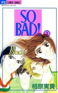 SO BAD! 3巻