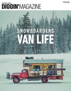 Diggin'MAGAZINE SPECIAL ISSUE SNOWBOARDERS VAN LIFE