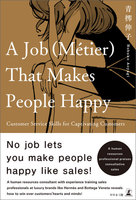 A Job (Metier) That Makes People Happy A human resources professional praises consultative sales