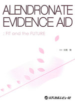 ALENDRONATE EVIDENCE AID FIT and the FUTURE