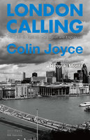 LONDON CALLING Thoughts on England, the English and Englishness