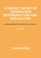 A Unified Theory of Generalized Differentiation and Integration (Third Edition): A NEW APPROACH TO FRACTIONAL CALCULUS