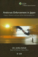 Antitrust Enforcement in Japan - History, Rhetoric and Law of the Antimonopoly Act -