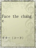 Face the change