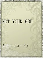 NOT YOUR GOD