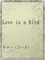Love is a Bird