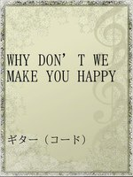 WHY DON'T WE MAKE YOU HAPPY