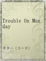 Trouble On Monday