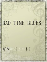 BAD TIME BLUES