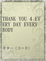 THANK YOU 4 EVERY DAY EVERY BODY