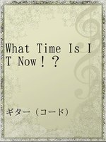 What Time Is IT Now!?