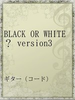 BLACK OR WHITE? version3