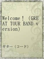 Welcome!(GREAT TOUR BAND version)